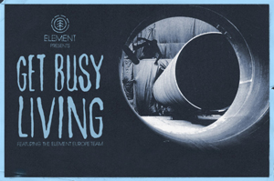element skateboards get busy living