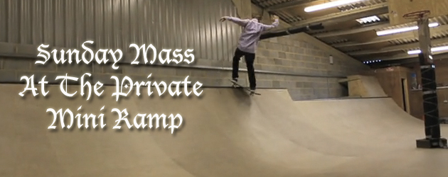 Video feature: Sunday Mass at the Private Mini Ramp