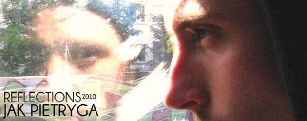 Reflections 2010: Jak Pietryga
