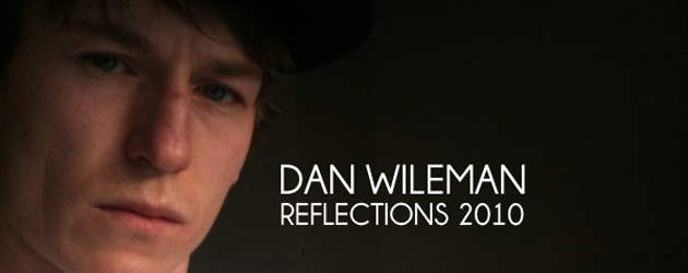 Reflections 2010: Dan Wileman