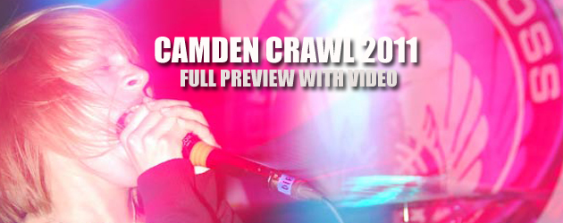 The Camden Crawl 2011 preview