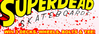 Win a huge package from Superdead Skateboards!