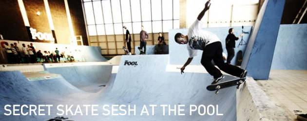 Secret Skate Session at The Pool