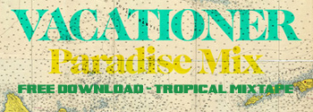Vacationer Paradise mixtape