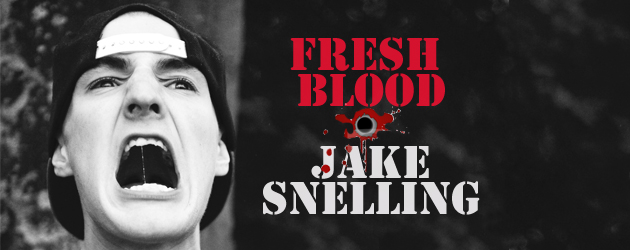 Jake Snelling Fresh Blood