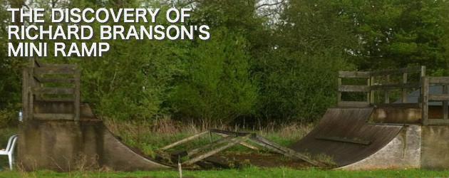 The discovery of Richard Branson's mini ramp