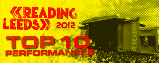Reading and Leeds 2012: Top 10 Performances