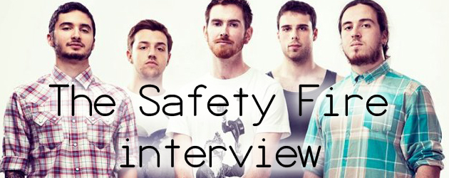 The Safety Fire interview