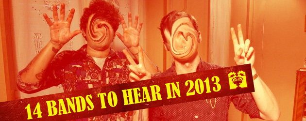 14 bands to hear in 2013