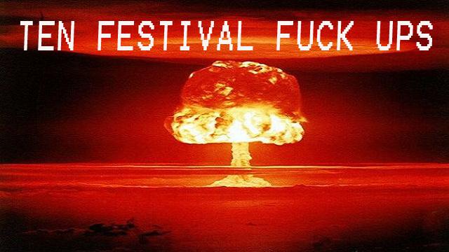 Ten_Festival_Fuck_Ups