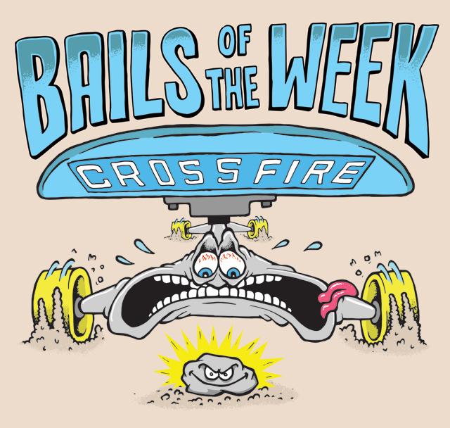 crossfire_bailsoftheweek