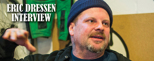 Eric Dressen interview