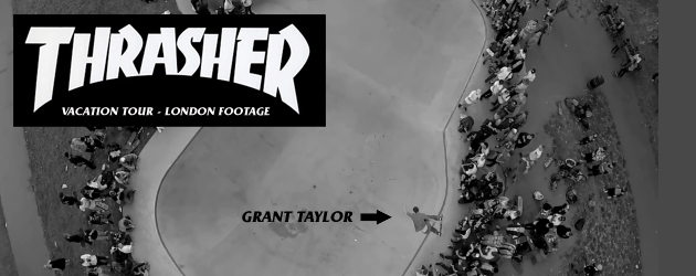 Thrasher Vacation Tour London footage