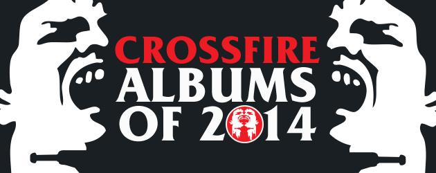 Crossfire Albums of 2014