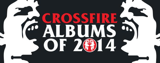 crossfire_albumsofyear_2014