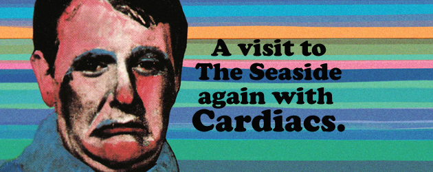 A visit to 'The Seaside' again with Cardiacs