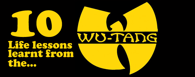 10 Life Lessons I learnt from the Wu-Tang Clan