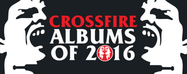 Crossfire Albums of the Year 2016